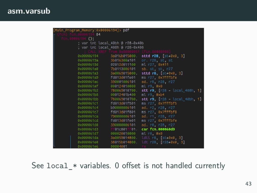 asm.varsub See local_* variables. 0 offset is n...