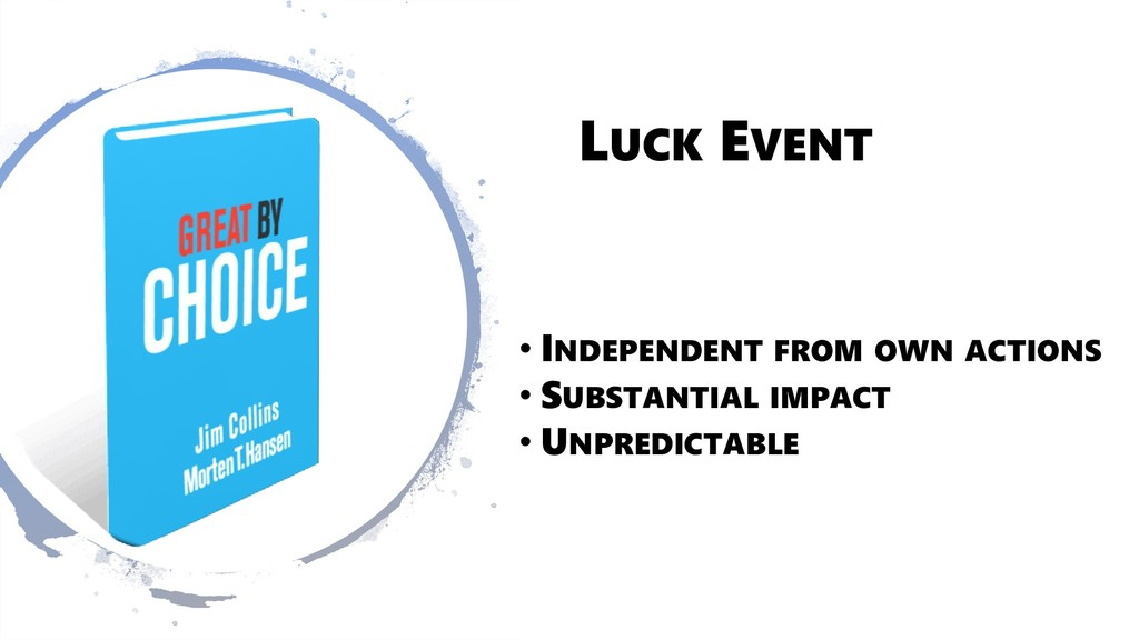 LUCK EVENT • INDEPENDENT FROM OWN ACTIONS • SUB...
