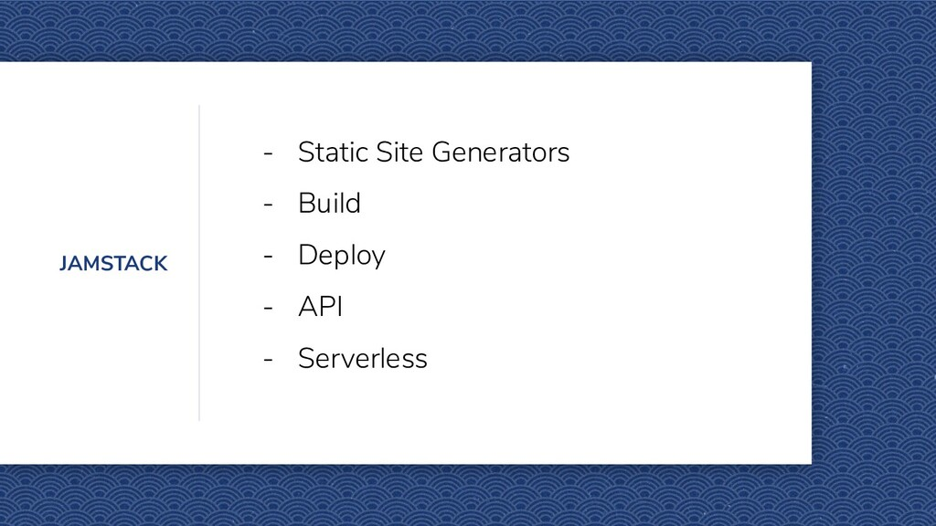JAMSTACK - Static Site Generators - Build - Dep...