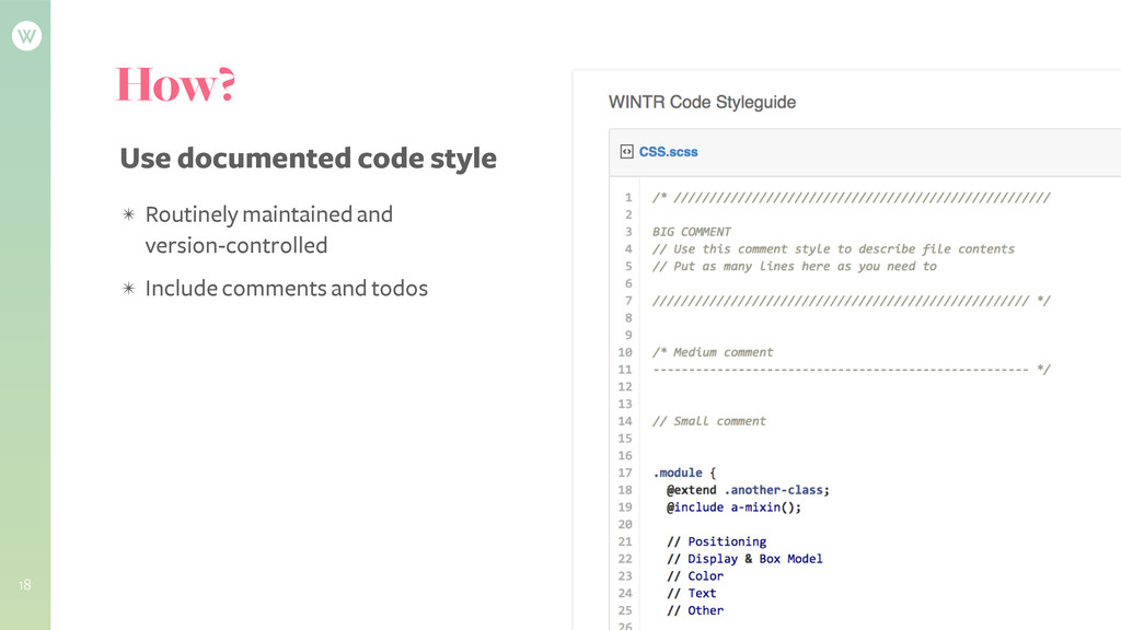 18 How? Use documented code style ✴ Routinely m...