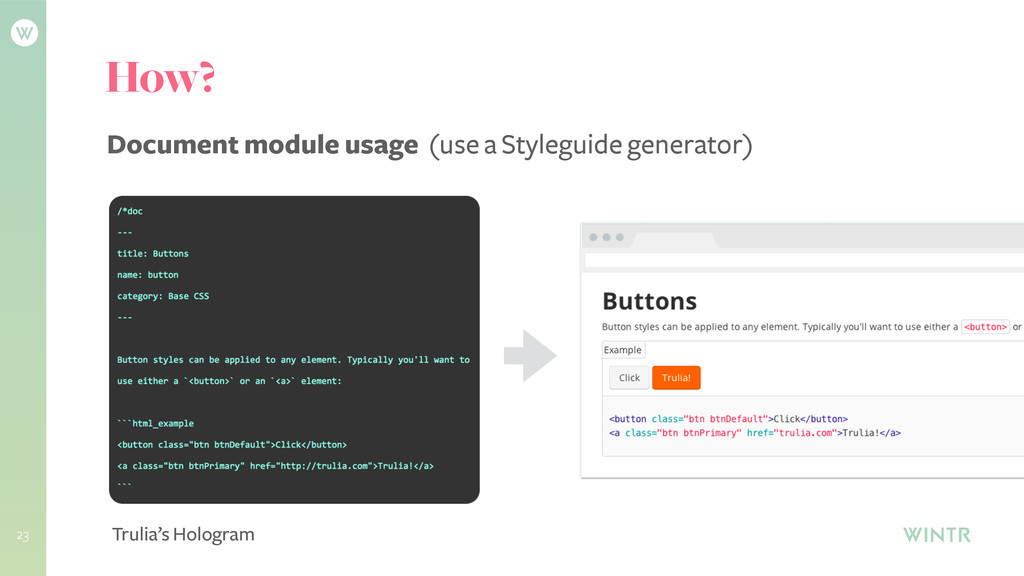 23 How? Document module usage (use a Styleguide...