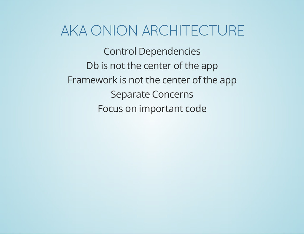 AKA ONION ARCHITECTURE Control Dependencies Db ...
