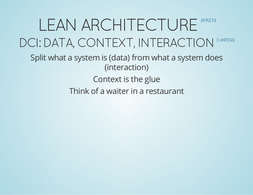 LEAN ARCHITECTURE ( A M A Z O N ) DCI: DATA, CO...