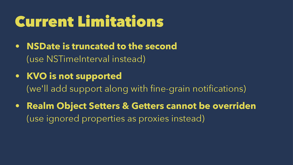 Current Limitations • NSDate is truncated to th...