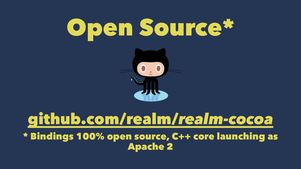 Open Source* github.com/realm/realm-cocoa * Bin...