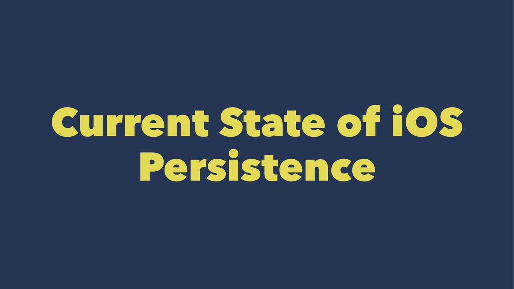 Current State of iOS Persistence
