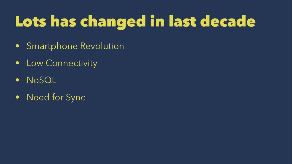 Lots has changed in last decade • Smartphone Re...