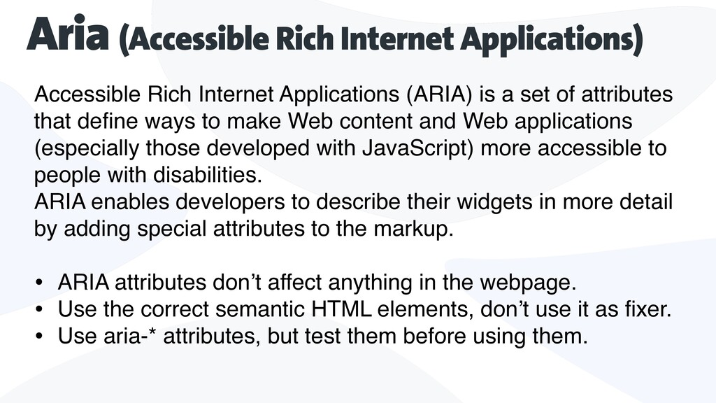 Accessible Rich Internet Applications (ARIA) is...