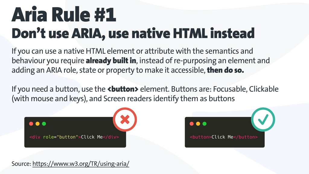 Aria Rule #1 Don't use ARIA, use native HTML in...