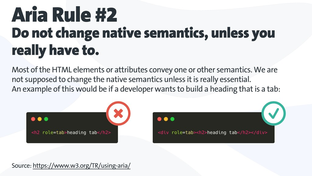 Aria Rule #2 Do not change native semantics, un...