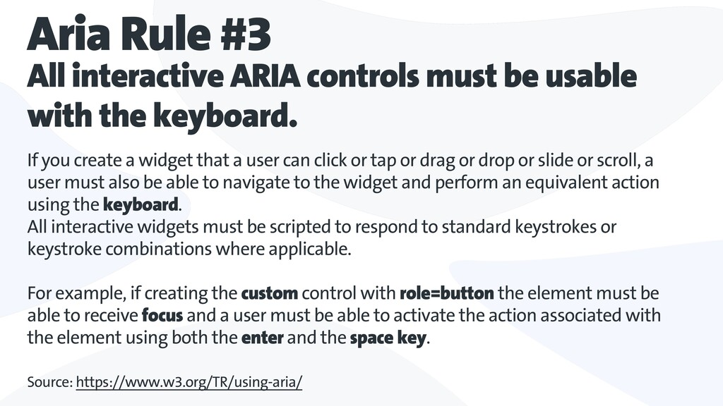 Aria Rule #3 All interactive ARIA controls must...