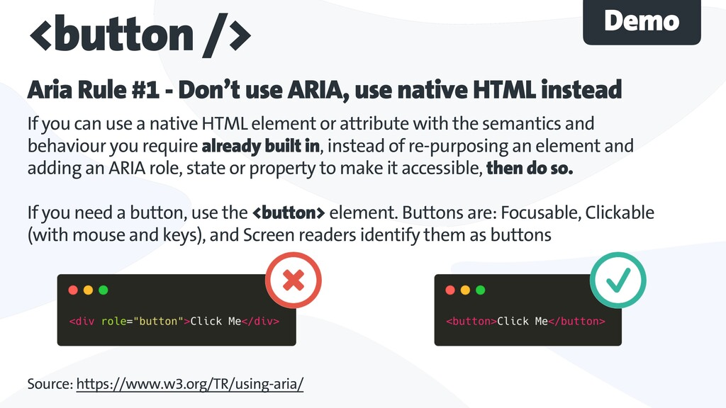<button /> Aria Rule #1 - Don't use ARIA, use n...