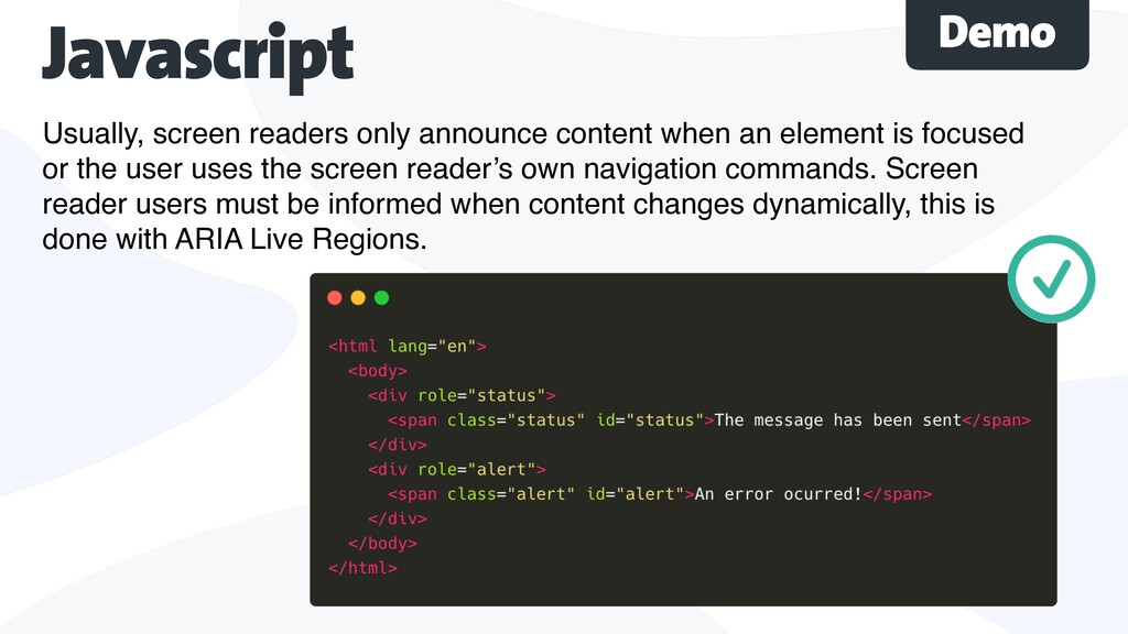 Javascript Demo Usually, screen readers only an...