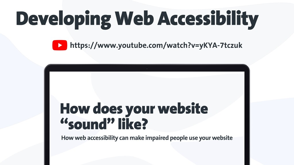 Developing Web Accessibility https://www.youtub...