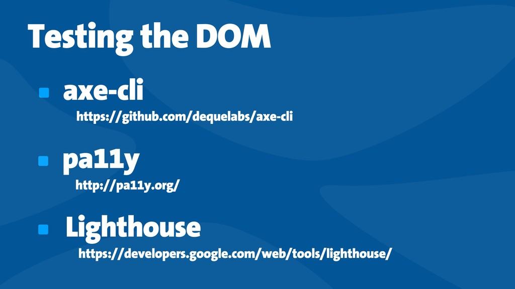 Testing the DOM axe-cli https://github.com/dequ...