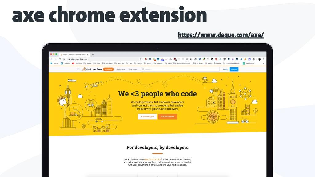 axe chrome extension https://www.deque.com/axe/