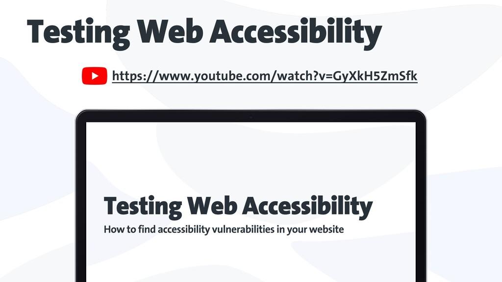 Testing Web Accessibility https://www.youtube.c...