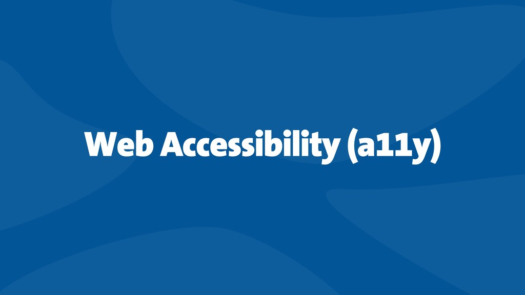 Web Accessibility (a11y)