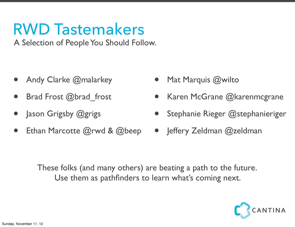 A Selection of People You Should Follow. RWD Ta...