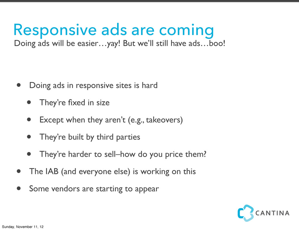 • Doing ads in responsive sites is hard • They'...