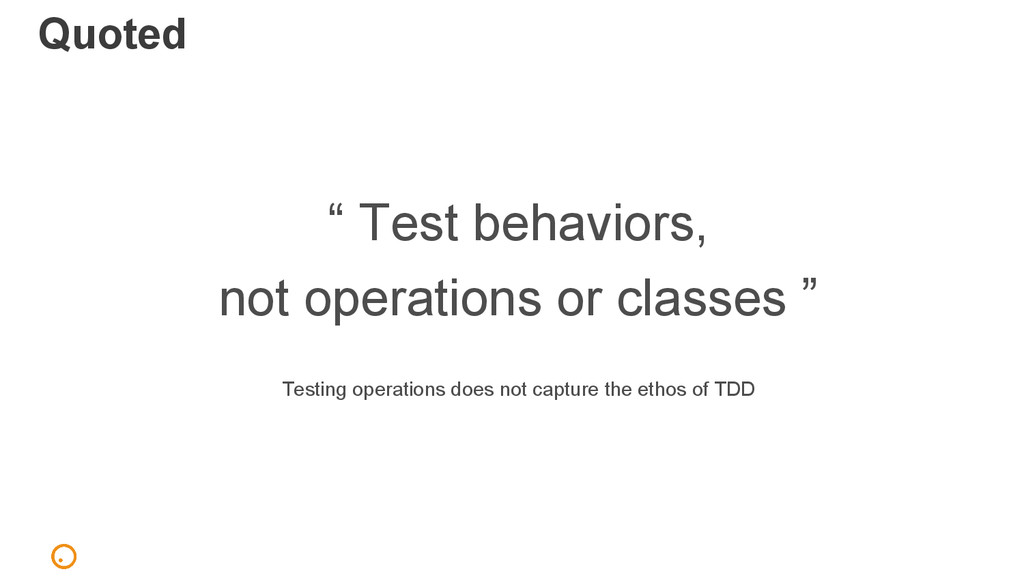 "Quoted "" Test behaviors, not operations or clas..."