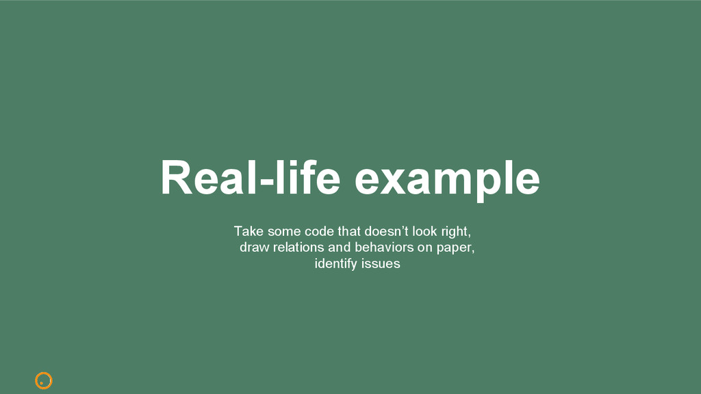 Real-life example Take some code that doesn't l...