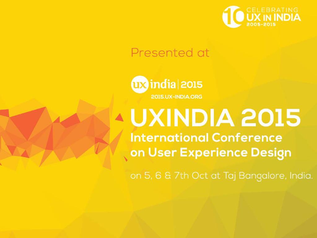 UXINDIA 2015   October, 2015 Narender Gangapuri