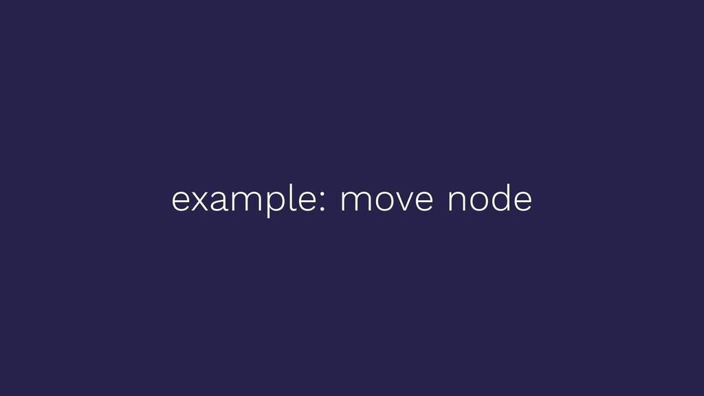 example: move node