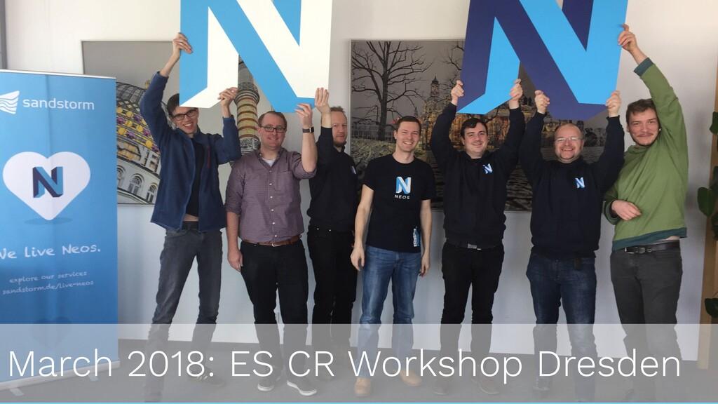 March 2018: ES CR Workshop Dresden