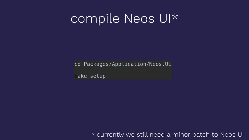compile Neos UI* cd Packages/Application/Neos.U...