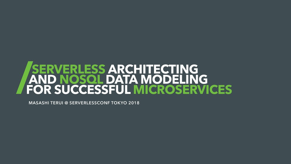 SERVERLESS ARCHITECTING AND NOSQL DATA MODELING...