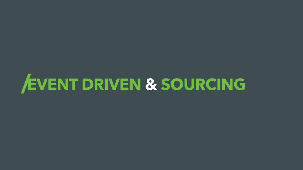 EVENT DRIVEN & SOURCING