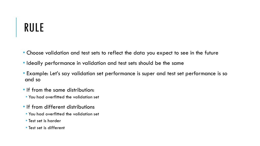 RULE • Choose validation and test sets to refle...