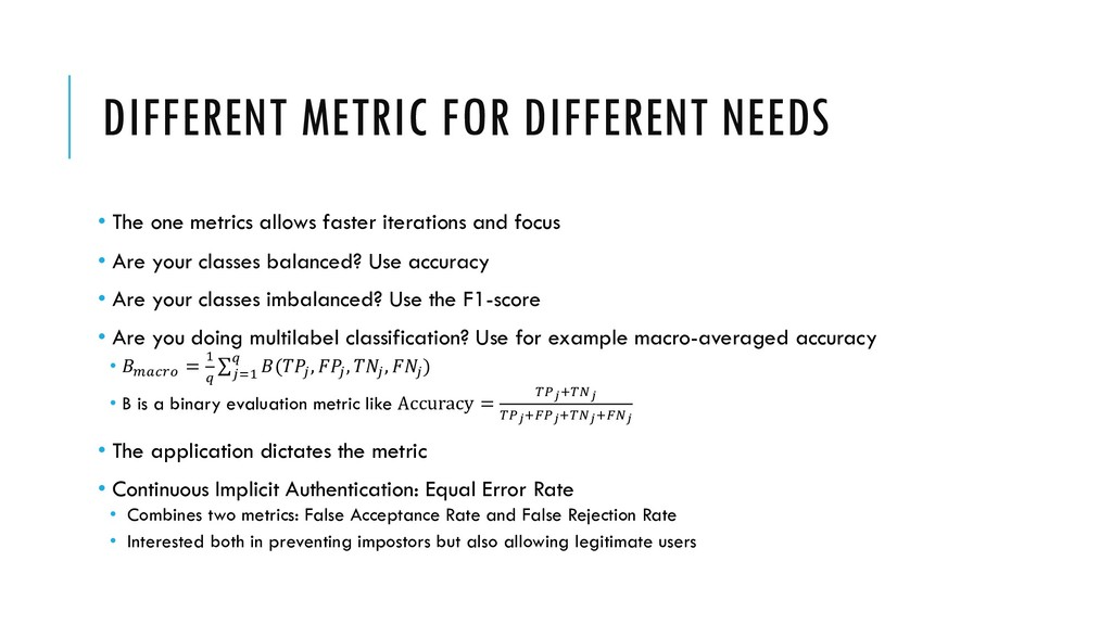 DIFFERENT METRIC FOR DIFFERENT NEEDS • The one ...