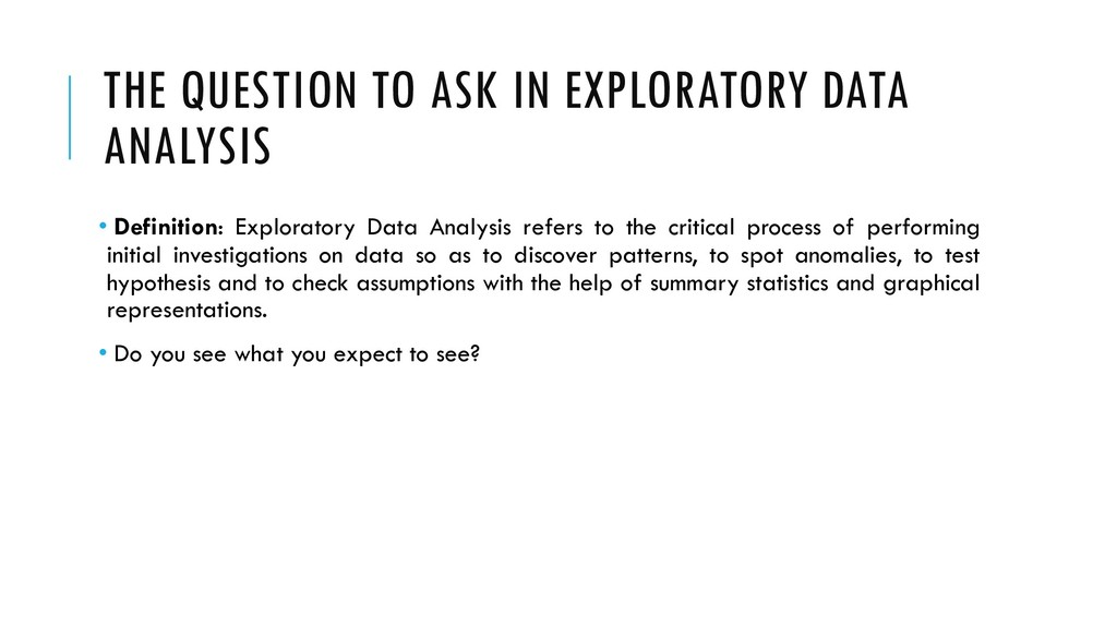 THE QUESTION TO ASK IN EXPLORATORY DATA ANALYSI...