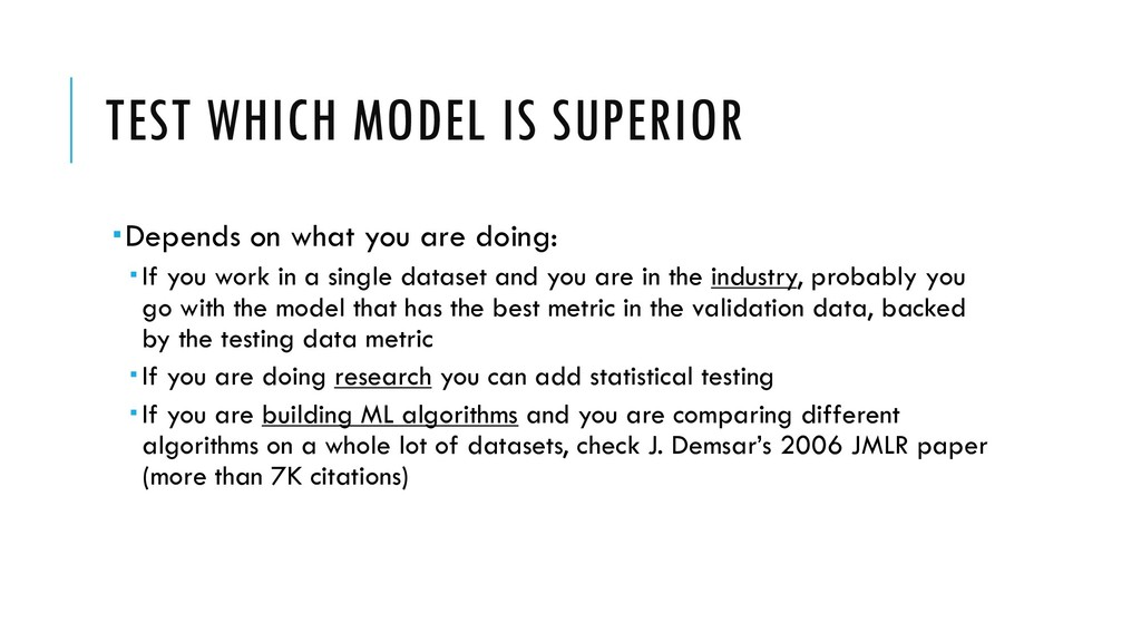 TEST WHICH MODEL IS SUPERIOR Depends on what y...
