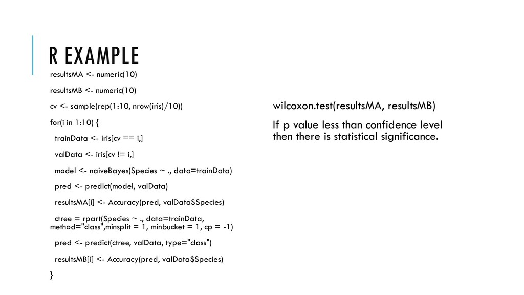 R EXAMPLE resultsMA <- numeric(10) resultsMB <-...