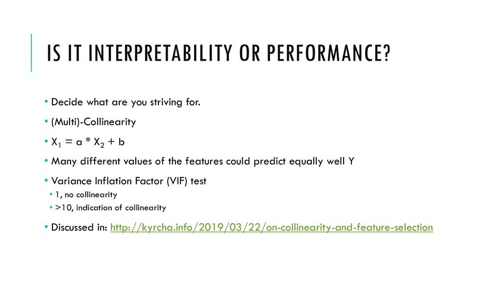 IS IT INTERPRETABILITY OR PERFORMANCE? • Decide...