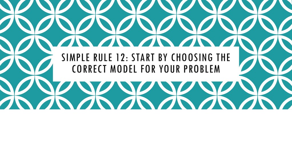 SIMPLE RULE 12: START BY CHOOSING THE CORRECT M...