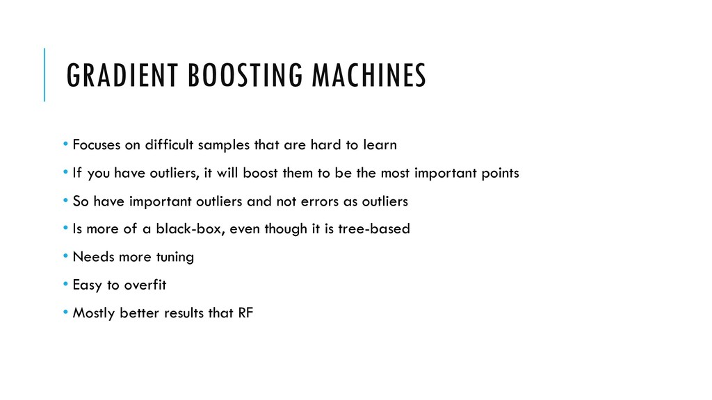 GRADIENT BOOSTING MACHINES • Focuses on difficu...