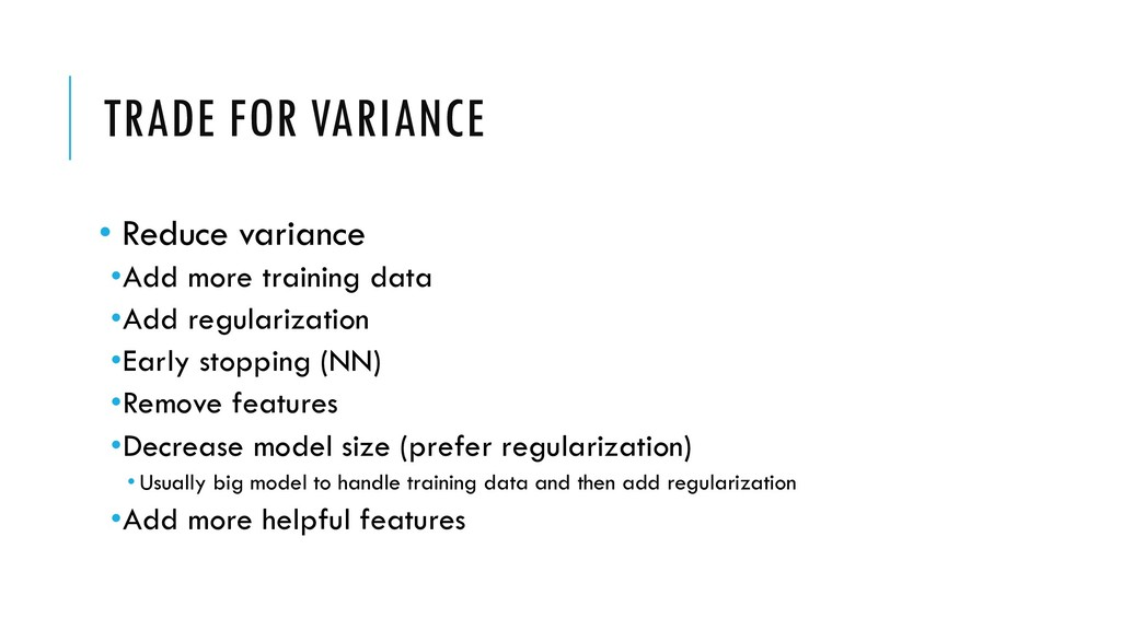TRADE FOR VARIANCE • Reduce variance •Add more ...