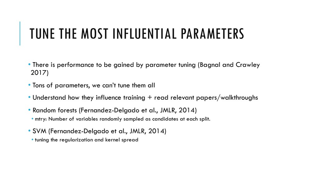 TUNE THE MOST INFLUENTIAL PARAMETERS • There is...