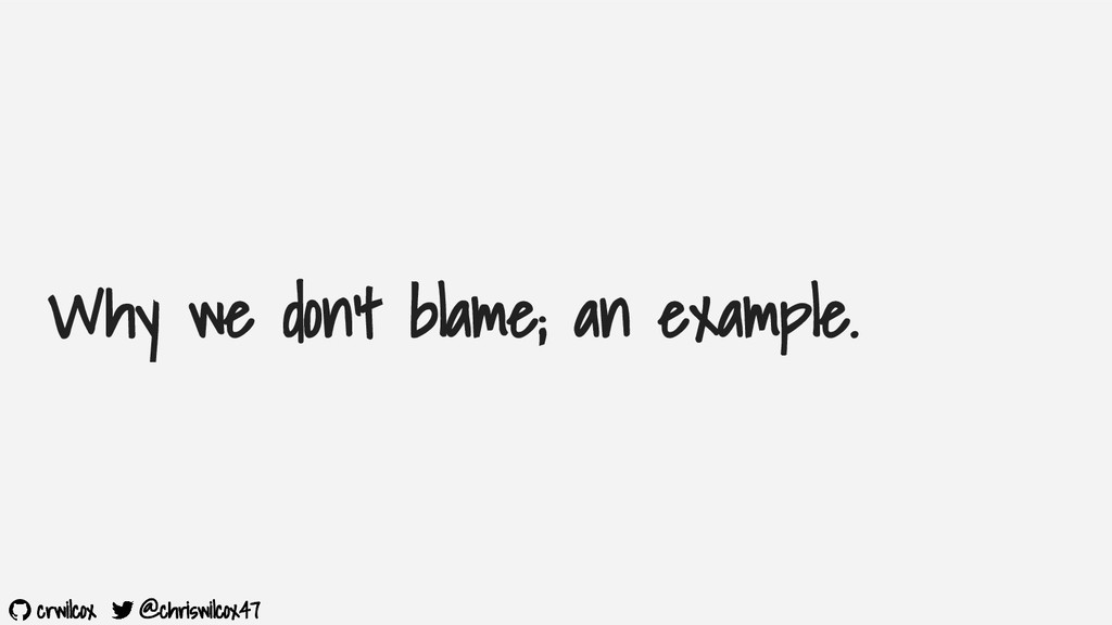 crwilcox @chriswilcox47 Why we don't blame; an ...