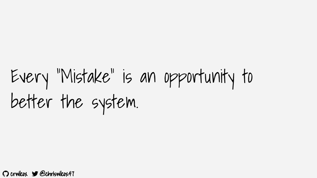 "crwilcox @chriswilcox47 Every ""Mistake"" is an o..."