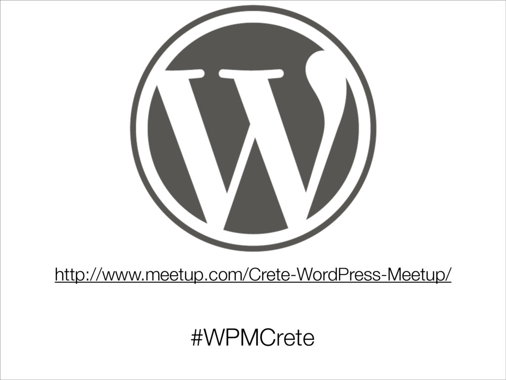 http://www.meetup.com/Crete-WordPress-Meetup/ #...