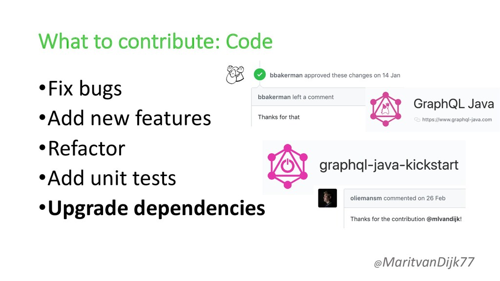 What to contribute: Code •Fix bugs •Add new fea...