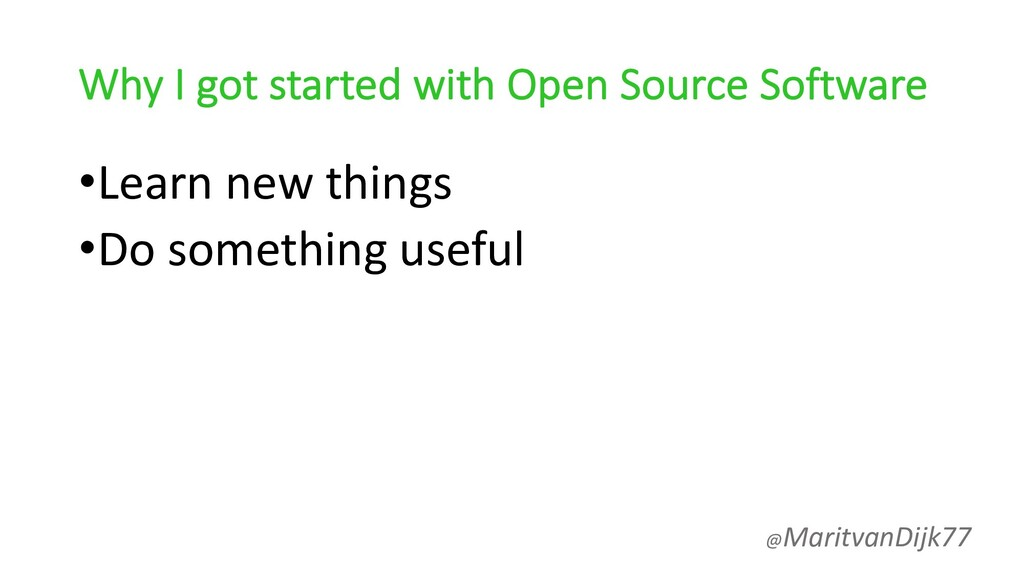 Why I got started with Open Source Software •Le...