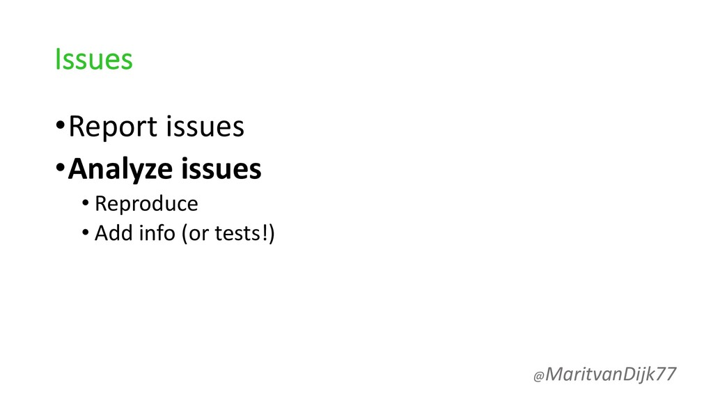 Issues •Report issues •Analyze issues • Reprodu...