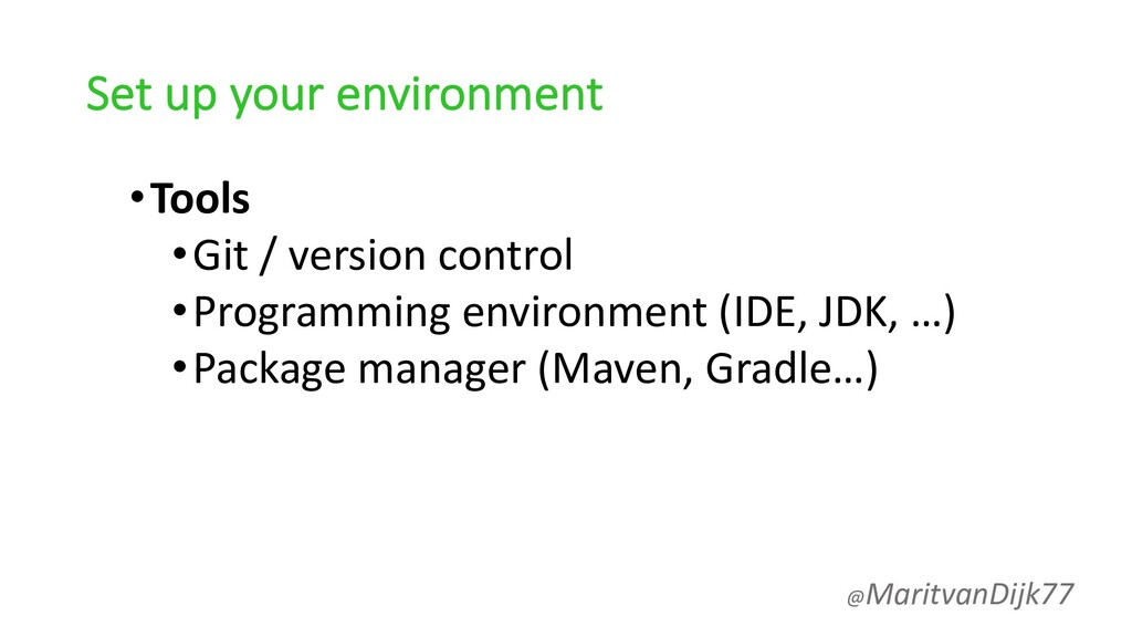 Set up your environment •Tools •Git / version c...