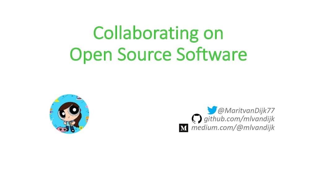 Collaborating on Open Source Software @Maritvan...